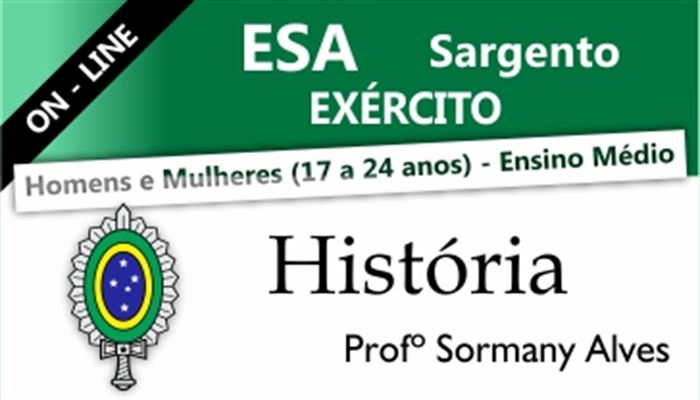 HISTÓRIA ESA SARGENTO DO EXÉRCITO ON-LINE  -  PROFESSOR SORMANY ALVES